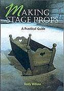 Kartonierter Einband Making Stage Props von Andy Wilson