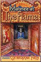 Kartonierter Einband Matinee at the Flame von Christopher Fahy