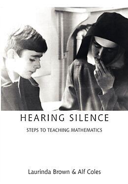Kartonierter Einband Hearing Silence von Laurinda Brown, Alf Coles