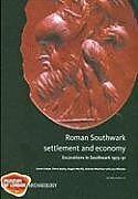 Fester Einband Roman Southwark - Settlement and Economy von Carrie Cowan, Fiona Seeley, Angela Wardle