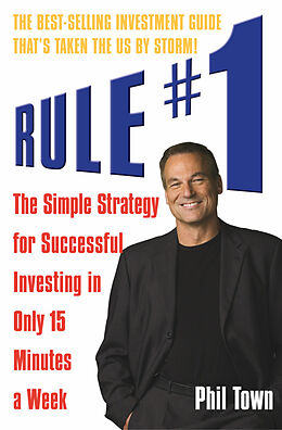 Taschenbuch Rule No 1: The Simple Strategy for Successful Investing in Only von Phil Town