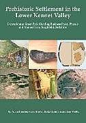 Kartonierter Einband Prehistoric Settlement in the Lower Kennet Valley von Adam Brossler, Fraser Brown, Erika Guttman