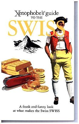 Poche format A Xenophobe's Guide to the Swiss von Paul N. Bilton