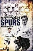 Fester Einband Spurs Greatest Games von Mike Donovan