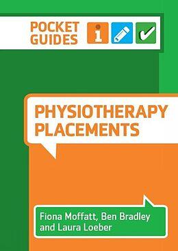 E-Book (epub) Physiotherapy Placements von Fiona Moffatt, Ben Bradley, Laura Loeber