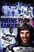 Fester Einband Queens Park Rangers Greatest Games von Mike Donovan