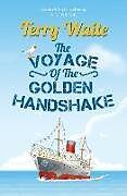 Kartonierter Einband The Voyage of The Golden Handshake von Terry Waite
