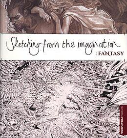 Kartonierter Einband Sketching from the Imagination: Fantasy von Sean A. Murray