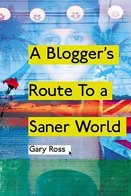 E-Book (pdf) Blogger's Route To A Saner World von Gary Ross