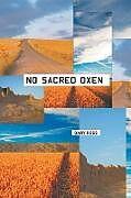 Kartonierter Einband No Sacred Oxen von Gary Ross