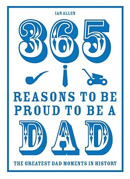 E-Book (epub) 365 Reasons to be Proud to be a Dad von Ian Allen