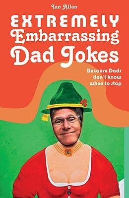 E-Book (epub) Extremely Embarrassing Dad Jokes von Ian Allen