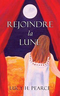 eBook (epub) Rejoindre la Lune / Reaching for the Moon (French edition) de Lucy H. Pearce