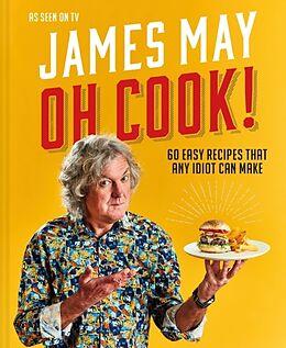 Livre Relié Oh Cook! de James May