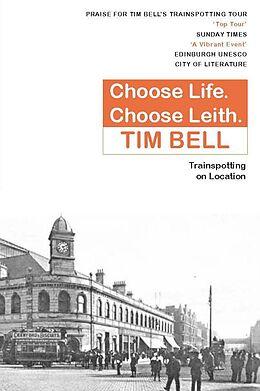 E-Book (epub) Choose Life. Choose Leith. von Tim Bell