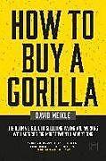 Kartonierter Einband How to Buy A Gorilla von David Meikle