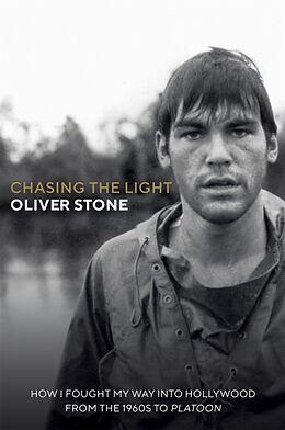 Kartonierter Einband Chasing The Light von Oliver Stone