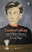 Kartonierter Einband London Calling and Other Stories von Jeremy Page