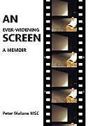 Kartonierter Einband An Ever-Widening Screen: A Memoir von Peter Malone