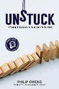 Kartonierter Einband Unstuck: The Strategic Approach to Living the Life You Want von Philip Owens