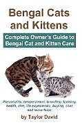 Kartonierter Einband Bengal Cats and Kittens: Complete Owner's Guide to Bengal Cat and Kitten Care von Taylor David