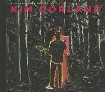 Fester Einband Kim Dorland von Katerina Atanassova, Robert Enright, Jeffrey Spalding
