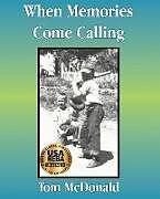 Kartonierter Einband When Memories Come Calling von Tom Mcdonald