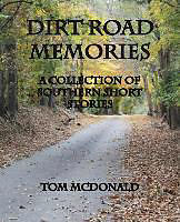 Kartonierter Einband Dirt Road Memories - A Collection of Southern Short Stories von Tom Mcdonald