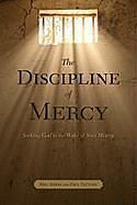Kartonierter Einband The Discipline of Mercy: Seeking God in the Wake of Sin's Misery von Paul Tautges, Eric Kress