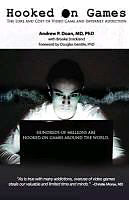 Kartonierter Einband Hooked on Games: The Lure and Cost of Video Game and Internet Addiction von Andrew P. Doan, Brooke Strickland