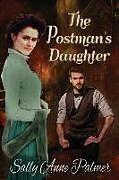 Kartonierter Einband The Postman's Daughter von Sally Anne Palmer