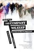 Kartonierter Einband The Company We Keep von Jonathan Holmes