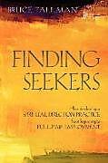Kartonierter Einband Finding Seekers von Bruce Tallman