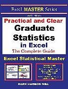Kartonierter Einband Practical and Clear Graduate Statistics in Excel - The Excel Statistical Master von Mark Harmon