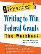 Kartonierter Einband Writing to Win Federal Grants -The Workbook von Cheryl L. Kester, Karen L. Cassidy