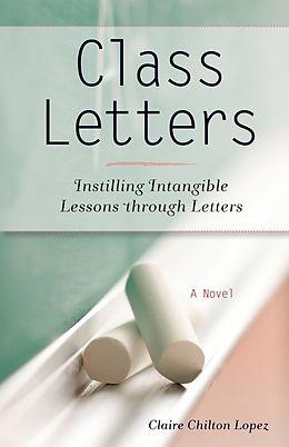 E-Book (epub) Class Letters von Claire Chilton Lopez