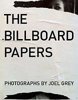 Fester Einband Billboard Papers: Photographs by Joel Grey von Joel Grey