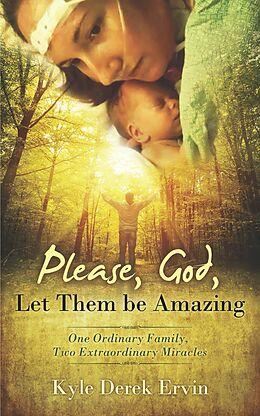 E-Book (epub) Please, God, Let Them be Amazing von Kyle Derek Ervin
