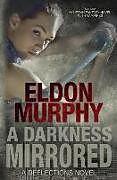 Kartonierter Einband A Darkness Mirrored (Reflections) von Eldon Murphy
