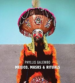 Fester Einband Phyllis Galembo: Mexico, Masks & Rituals von Phyllis Galembo, Victor M. Espinosa