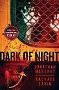 Kartonierter Einband Dark of Night - Flesh and Fire von Jonathan Maberry, Rachael Lavin, Lucas Mangum