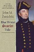Kartonierter Einband Blue Water Scarlet Tide von John Danielski