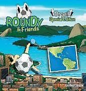 Fester Einband Roundy and Friends - Brazil von Andres Varela