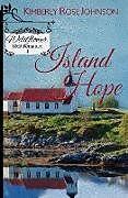 Kartonierter Einband Island Hope von Kimberly Rose Johnson