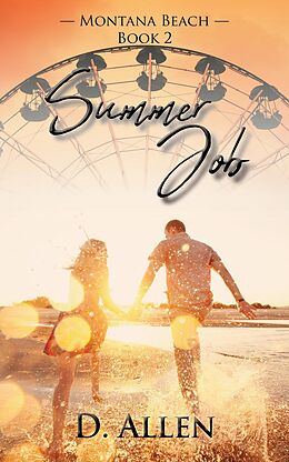 E-Book (epub) Summer Job (Montana Beach, #2) von D. Allen