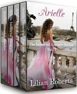 E-Book (epub) Arielle The Immortal Rapture Series Vol. 2 von Lilian Roberts