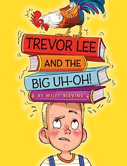 E-Book (epub) Trevor Lee and the Big Uh Oh! von Wiley Blevins
