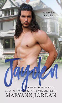 E-Book (epub) Jayden (Heroes at Heart, #5) von Maryann Jordan
