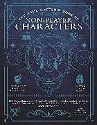 Fester Einband The Game Master's Book of Non-Player Characters: 500+ Unique Bartenders, Brawlers, Mages, Merchants, Royals, Rogues, Sages, Sailors, Warriors, Weirdos von Jeff Ashworth