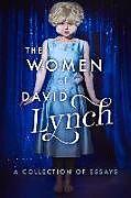 Kartonierter Einband The Women of David Lynch von Scott Ryan, David Bushman, Charlotte Stewart